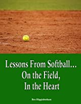 Lessons from Softball...On the Field, In the Heart