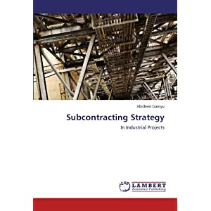 Subcontracting Strategy: In Industrial Projects