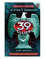 Scholastic - The 39 Clues Cahills Vs Vespers A Kings Ransom Book