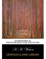 Astronomical photography for amateurs