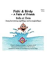 Fishi and Birdy Isda at Ibon - Pilipino Version: A Fable of Friends - Isang kuwentong nagbibigay-aral sa magkaibigan