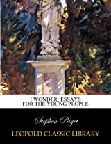 I wonder; essays for the young people