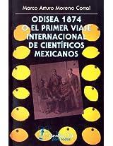 Odisea 1874 o el primer viaje internacional de científicos mexicanos: 0 (Seccion de Obras de Ciencia y Tecnologia)