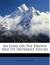 An Essay on the Dropsy and Its Different Species
