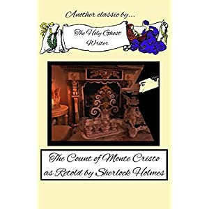The Count of Monte Cristo As Retold by Sherlock Holmes: Volume 1