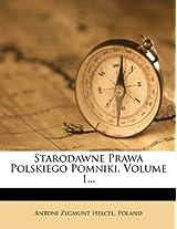 Starodawne Prawa Polskiego Pomniki, Volume 1...