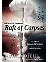 And the River Flowed as a Raft of Corpses: The Poetry of Yamaguchi Tsutomu, Survivor of Both Hiroshima and Nagasaki