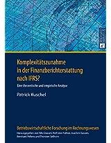 Komplexitaetszunahme in Der Finanzberichterstattung Nach Ifrs?: Eine Theoretische Und Empirische Analyse (Betriebswirtschaftliche Forschung Im Rechnungswesen)
