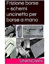 Frizione borse - schemi uncinetto per borse a mano (Italian Edition)