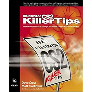 【クリックで詳細表示】Illustrator CS2 Killer Tips: Dave Kloskowski, Matt Cross: 洋書