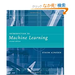 Introduction to Machine Learning (Adaptive Computation and Machine Learning series)