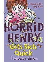 Horrid Henry Gets Rich Quick: Book 5