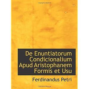【クリックでお店のこの商品のページへ】De Enuntiatorum Condicionalium Apud Aristophanem Formis et Usu [ペーパーバック]