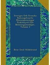 Sveriges Och Svenska Konungahusets: Minnespenningar Praktmynt Och Belöningsmedaljer, Volume 2
