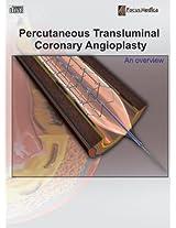 Percutaneous Transluminal Coronary Angioplasty: An Overview (Cardiovascular Medicine)