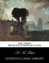 The three pronunciations of Latin
