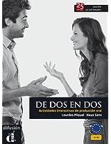 De DOS En DOS - Actividades Interactivas De Produccion Oral: Libro A1-b2 (Edicion 25 Aniversario - 2013)
