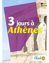 3 jours à Athènes: Un guide touristique avec des cartes, des bons plans et les itinéraires indispensables (French Edition)