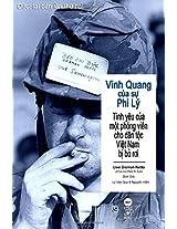Vinh Quang Cua Su Phi Ly: Tinh Yeu Cua Mot Phong Vien Cho Dan Toc Viet Nam Bi Bo Roi