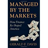 Managed by the Markets: How Finance Reshaped AmericaGerald F. Davis�ɂ��