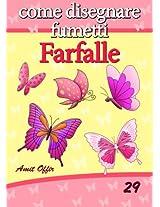 Disegno per Bambini: Come Disegnare Fumetti - Farfalle (Imparare a Disegnare Vol. 29) (Italian Edition)