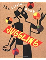 The Little Book of Juggling (Miniature Editions)