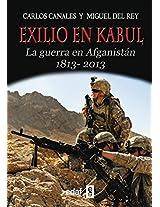 Exilio en Kabul / Exile in Kabul: La Guerra En Afghanistan, 1813-2013 (Trazos De La Historia)