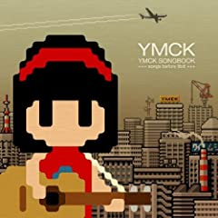 YMCK SONGBOOK-songs before 8bit-  YMCK (アーティスト), 井上陽水 (その他), 森田童子 (その他), 吉田拓郎 (その他), 泉谷しげる (その他)他
