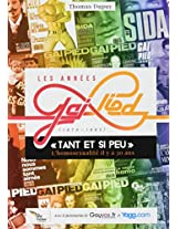 Les Annees Gai Pied (1979-1992): Tant Et Si Peu, L'Homosexualite Il y a 30 ANS...