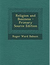 Religion and Business - Primary Source Edition