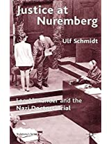 Justice at Nuremberg: Leo Alexander and the Nazi Doctors' Trial (St Antony&quote;s Series)