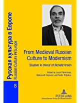 From Medieval Russian Culture to Modernism: Studies in Honor of Ronald Vroon (Russian Culture in Europe)