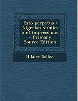 Esto Perpetua: Algerian Studies and Impressions