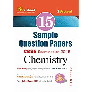 CBSE 15 Sample Question Paper: Chemistry for Class 12 (Old Edition)