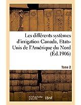 Les Differents Systemes D'Irrigation: Canada, Etats-Unis de L'Amerique Du Nord T02 (Savoirs Et Traditions)