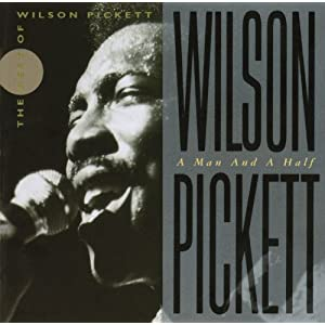 A Man & A Half: The Best Of Wilson Pickett