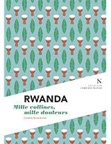 Rwanda : Mille collines, mille douleurs: L'Âme des peuples (L'Ame des Peuples t. 6) (French Edition)