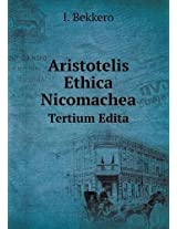 Aristotelis Ethica Nicomachea Tertium Edita