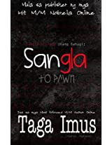Sangla Trilogy Unang Bahagi: Sangla ( To Pawn ): M/M Fantasia: Volume 1