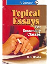 Topical Essays: For Secondary Classes