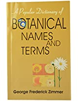 A Popular Dictionary of Botanical Names and Terms