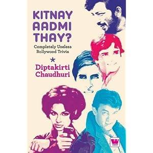 Kitnay Aadmi Thay?: Completely Useless Bollywood Trivia
