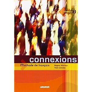 Connexions: Livre De L'eleve Niveau 2: Methode De Francais