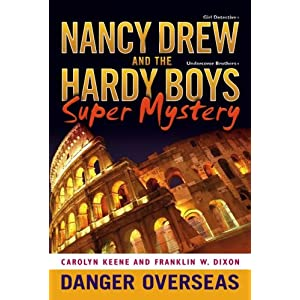 Danger Overseas (Nancy Drew/Hardy Boys)