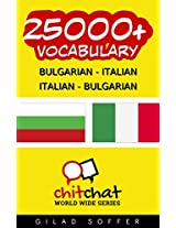 25000+ Bulgarian - Italian Italian - Bulgarian Vocabulary (ChitChat WorldWide) (Afrikaans Edition)