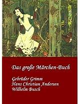 Das große Märchen-Buch   Gebrüder Grimm   Hans Christian Andersen   Wilhelm Busch: Eine Auswahl ihrer besten Märchen (German Edition)
