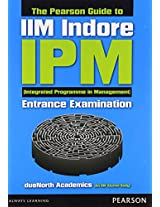 The Pearson Guide to IIM Indore - IPM (Integrated Programme in Management) Entrance Examination (Old Edition)