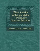 Elisi Katika Nchi YA Ajabu - Primary Source Edition