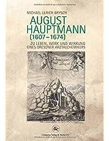 August Hauptmann (1607-1674): Zu Leben, Werk und Wirkung eines Dresdner Arztalchemikers (Neuere Medizin- und Wissenschaftsgeschichte)