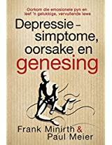Depressie - simptome, oorsake en genesing (eBoek): Oorkom die emosionele pyn en leef 'n gelukkige, vervullende lewe